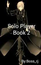 Solo Player 2 [Complete/Edited] by Boss_rj