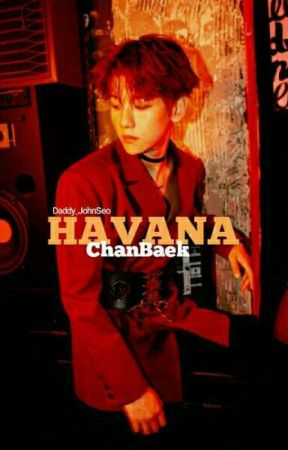 -' Havana '-  🌹  ChanBaek  by Daddy_JohnSeo