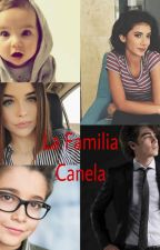 La familia Canela *jos canela y tu* TERMINADA by saradevillalpando