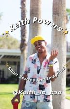 Keith Powers Short stories and Imagines by Keith_is_bae