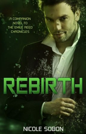 Rebirth: An Emile Reed Chronicles Companion Novel by NicoleSometimes