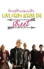 Love From Across The Street - Riker/Ross/R5 - Completed by lovestorieswriter