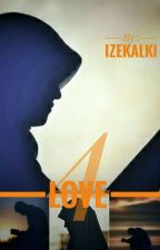 For Love by izekalki