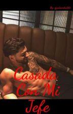 Casada Con Mi Jefe by gyolanda00