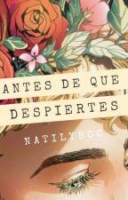 Antes De Que Despiertes #CI #PremiosKatsudon2018 by natilyboo