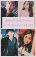 High School Series : New Generation ( PAUSED ) by namjin-sope-vminkook