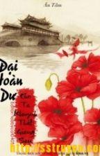 ĐẠI HOÀN DƯ- CHO TA KHUYNH THẤT GIANG SAN by uyn630