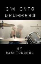 I'm into Drummers (Ashton Irwin) by grungeIuke