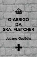 O Abrigo da Sra. Fletcher by julianocgn