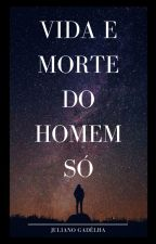 Vida e Morte do Homem Só by julianocgn