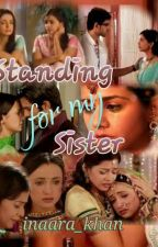 Standing For My Sister  by ChasingDay