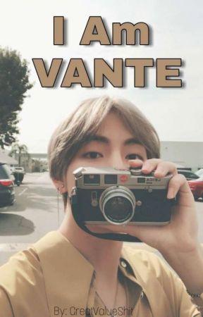 I Am Vante  by GreatValueShit