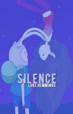 Silence || Luke Hemmings [interrompida] by leonortbh