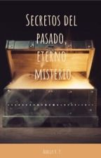 Secretos del pasado, eterno misterio by Albeelly