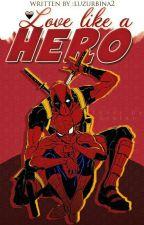 Love like a hero-Spideypool by LuzUrbina2
