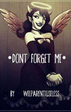 Yandere Alice Angel x Female Reader •Don't Forget Me• by WelpArentIUseless