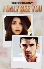 I only see you » joe jonas; one shot. by caroryns