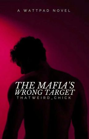 The Mafia's Wrong Target  by thatweird_chick