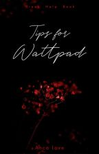 Tips For Wattpad by AncaLove2001