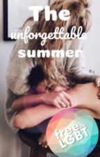The Unforgettable Summer by leighbeexo