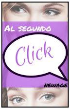 Al segundo Click by Newage1119