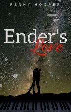 Ender's Love ~ COMPLETED ~ EDITING by penny_bones16