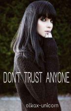 Don't trust anyone. by olkax-unicorn