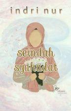 Seindah Syahadat by indrinur04