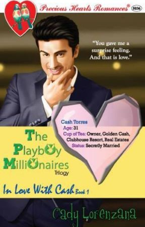 The Playboy Millionaires 1: In Love With Cash by CadyLorenzanaPhr