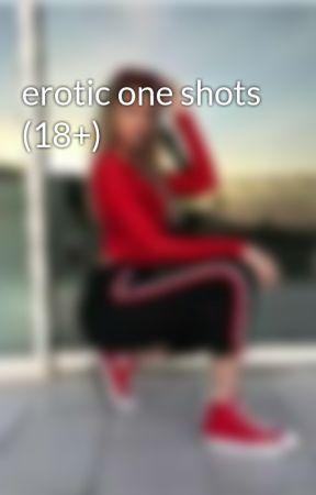 erotic one shots (18+) by itsyourgirlgigi