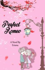 Perfect Romeo by Eviaaannnaaa
