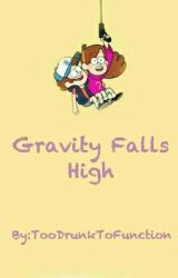 Gravity Falls High by toodrunktofunction