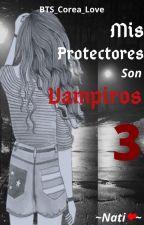 Mis Protectores Son Vampiros 3  by BTS_Corea_Love