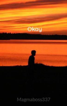 Okay by Magmaboss337