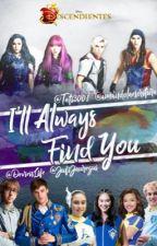 I'll Always Find You by EscritorasdeAuradon