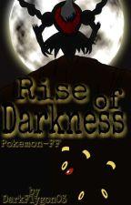 Rise of Darkness (Pokémon FF) by DarkFlygon03