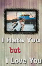 I Hate You but I Love You (Complete) by aurisyaputri