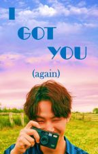 I GOT YOU (again) | JJP by soulfull94