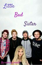 Little Bad Sister||5sos i 1D by anonim_owa15