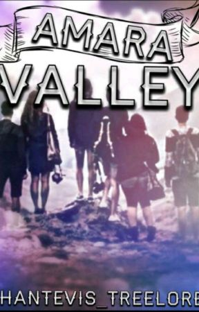Amara Valley Part One: The Unavoidable Night by Chantevis_Treelore