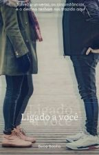 Ligado a você by BecaBasilio