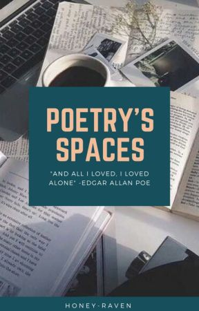 Poetry's Spaces by honey-raven
