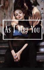 As I Met You. An Instagram Story.    H.S and S.G by LilyBlacksmith