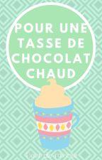 Pour une tasse de chocolat chaud by FleurDeRaviolle