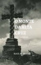 O Monte da Alta Cruz by RaulBrasil8