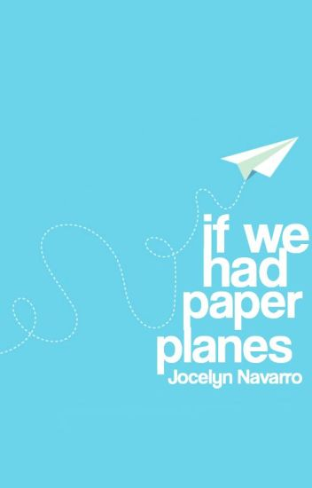 If We Had Paper Planes