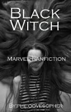 Black Witch - Marvel Fanfiction by philoovesopher
