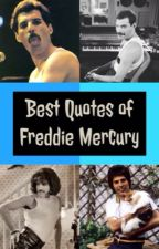 Best quotes of Freddie Mercury by FreddieStillLovesYou