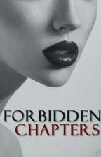 Forbidden Chapters by TheBibalSinner