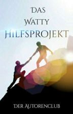 Das Watty Hilfsprojekt by SunflowerClub